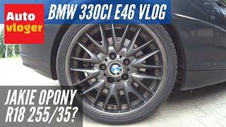 BMW 330Ci E46 Vlog - Jakie opony wybrać? Dlaczego nie warto kupować opon budżetowych i używanych?