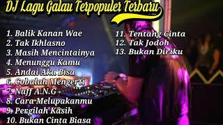 Download DJ Lagu Galau Terbaru Terpopuler 2020 |  Balik Kanan Wae (Full Bass)