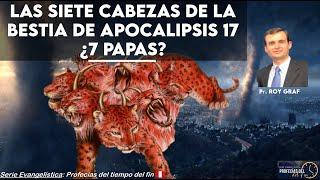 LAS SIETE CABEZAS DE LA BESTIA DE APOCALIPSIS 17: ¿SIETE PAPAS