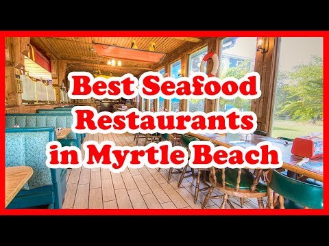 5 Best Seafood Restaurants In Myrtle Beach | South Carolina |  Love Is Vacation