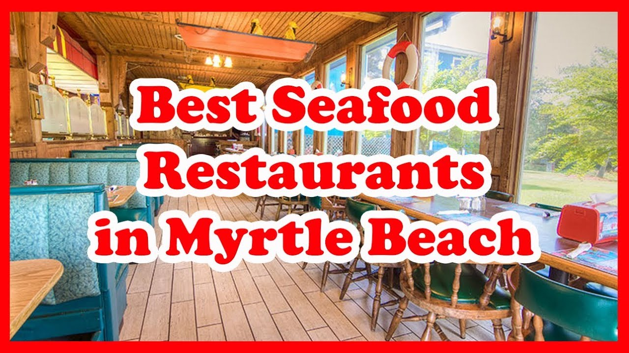 5 Best Seafood Restaurants In Myrtle Beach South Carolina Love Is Vacation