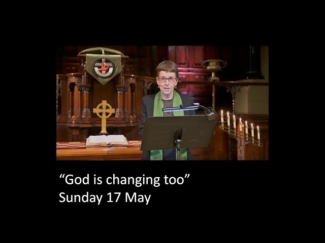 God is changing too – 6th Sunday of Easter