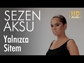 Download Sezen Aksu - Yalnızca Sitem (Official Audio) MP3 song and Music Video