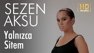Sezen Aksu - Yalnızca Sitem (Official Audio)