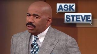 Ask Steve: He Is Not Coming Back! || STEVE HARVEY