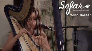 Harp Bazaar - On The Sunny Side Of The Street | Sofar London