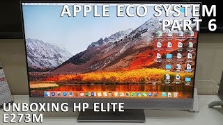 hP Elite Monitor E273M  Unboxing  Apple Eco System Part 6