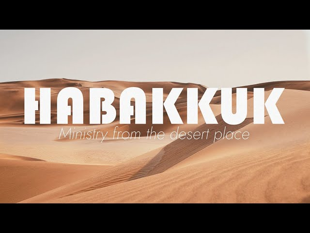 Sunday 17/01/2021 - Habakkuk week 3