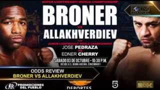 ODDS REVIEW BRONER VS ALLAKHVERDIEV