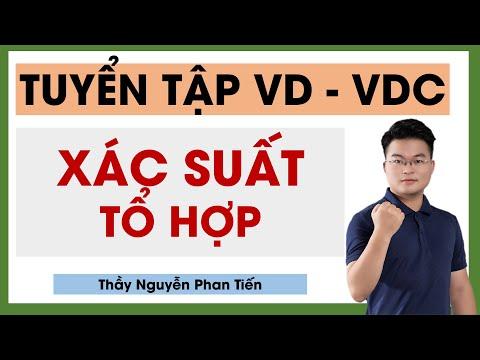 Tổng Hợp Tổ Hợp - Xác Suất VD - VDC || Thầy Nguyễn Phan Tiến