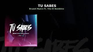 TU SABES (LETRA) Bryant Myers Ft Tito El Bambino