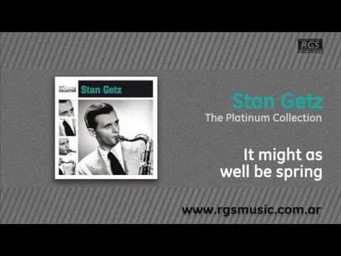 Stan Getz - It might as well be spring