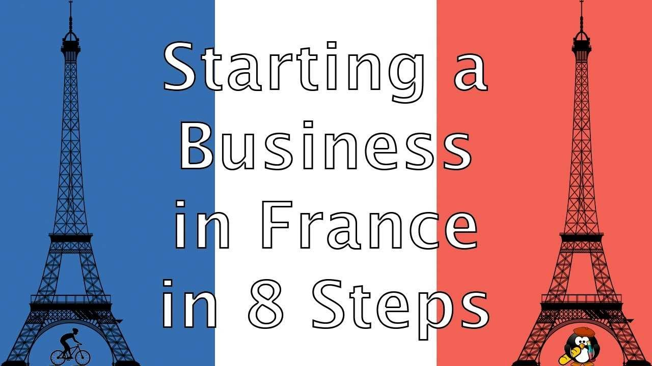 Start A Business In France in 8 Steps