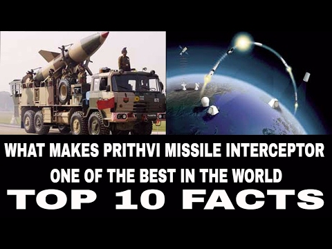 WHAT MAKES PRITHVI MISSILE INTERCEPTOR ONE OF THE BEST IN THE WORLD HERE ARE 10 REASONS