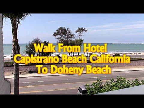 Walk From Hotel In Capistrano Beach California To Doheny Beach