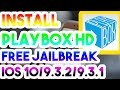 New Install Playbox HD Free No Jailbreak/Crash/Computer On iOS 10/9.3.2/9.3.1 iPhone/iPod/iPad