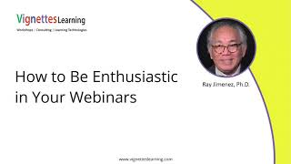 Masterful Virtual Trainer Idea: How to Be Enthusiastic in Your Webinars
