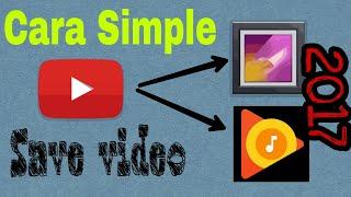 cara simple simpan video youtube ke galeri atau mp3 2017
