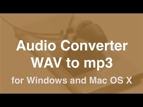 WAV To Mp3 Converter For Mac OSX And Windows
