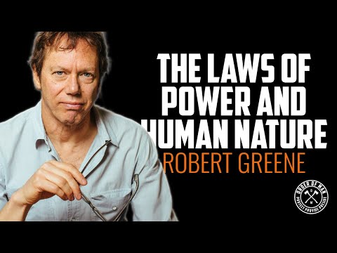 ROBERT GREENE | The Laws of Power and Human Nature