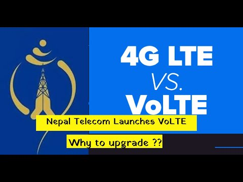 Nepal Telecom Launches VoLTE || Why to upgrade from 4G LTE to VoLTE ?