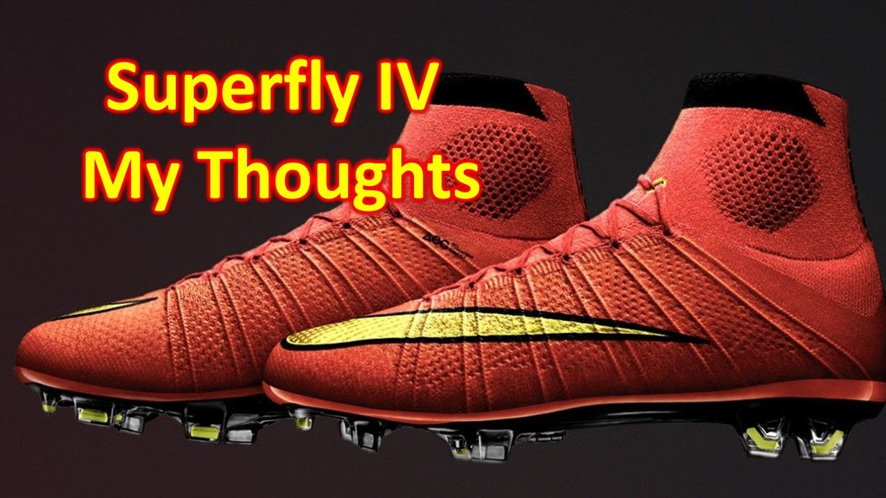 quality design a3c5c 7be3e Nike Mercurial Superfly 4 - My Thoughts
