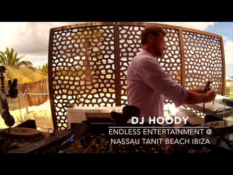 Endless Entertainment pres  DJ Hoody live at Nassau Tanit Beach Ibiza 2016