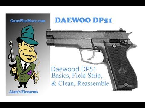 Daewoo DP-51 Review, Field Strip, Clean, Lube & Reemble - YouTube