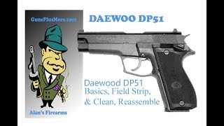 Daewoo DP-51 Review, Field Strip, Clean, Lube & Reassemble