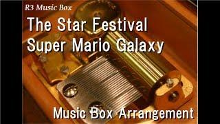 The Star Festival/Super Mario Galaxy [Music Box]