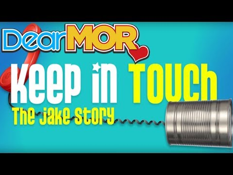 """Dear MOR: """"Keep In Touch"""" The Jake Story 03-20-17"""