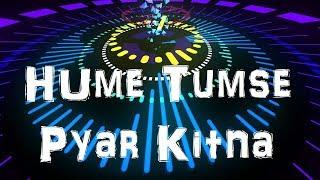 Humen Tumse Pyar Kitna || EDM Remix || Kudrat