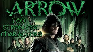 Top 40 Strongest Arrow Characters