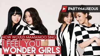 Baixar How Would MAMAMOO Sing // Wonder Girls - I Feel You