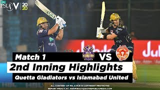 Quetta Gladiators vs Islamabad United | 2nd Inning Highlights | Match 1 | 20 Feb 2020 | HBL PSL 2020