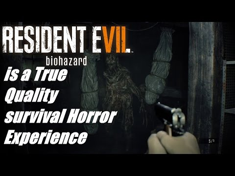 Resident Evil 7 is a True Quality Survival Horror Video Game Experience