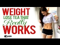 Which Weight Lose Tea Really Works?