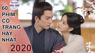 Tổng Hợp 60 Bộ Phim Cổ Trang Trung Quốc Hay Nhất  Năm 2020 Upcoming Chinese Drama