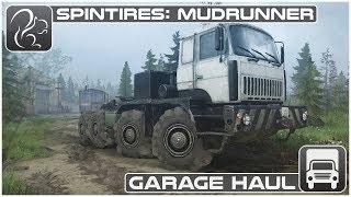 Mudrunner: The Valley (#2) with TheNorthernAlex  - Garage Haul (Spintires)