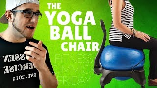 THE YOGA BALL CHAIR - Fitness Gimmick Friday