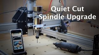 Quiet Cut Spindle Upgrade for the Shapeoko 2 (#28)