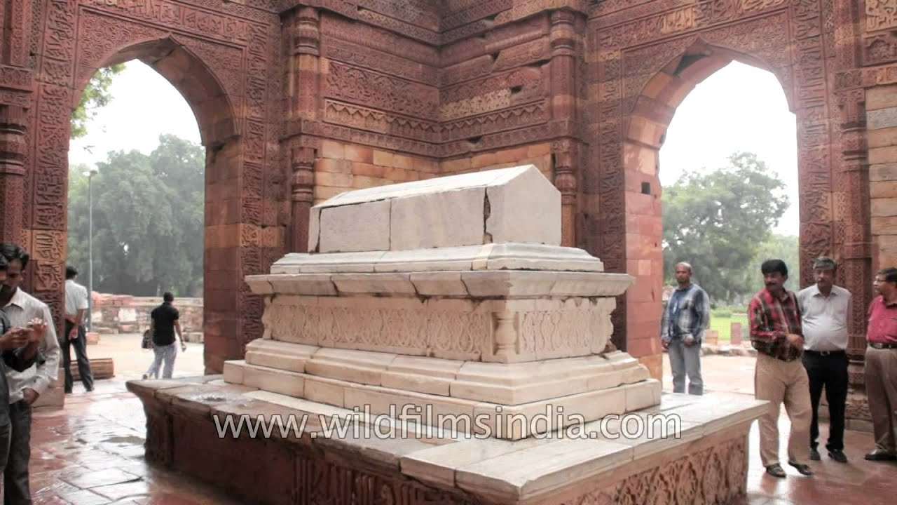 Tomb Of Shams Ud Din Iltutmish Qutab Complex Youtube