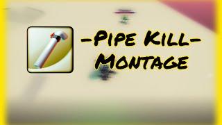 Roblox R2DA- Pipe killing Montage
