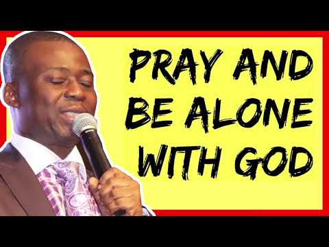 Dr Olukoya 2019 Sermon ➤ ''Pray And Be Alone With God'' | Mountain Of Fire Ministries 2019