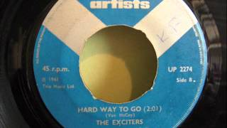 THE EXCITERS - HARD WAY TO GO