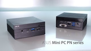 ASUS Mini PC PN series - Easy modification, maximum possibilities