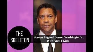 Screen Legend Denzel Washington's Wife And 4 Kids
