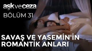Savaş ve Yasemin'in Romantik Anları - Aşk ve Ceza 31. Bölüm