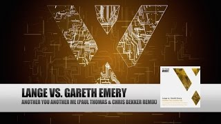 Lange vs Gareth Emery - Another You Another Me (Paul Thomas & Chris Bekker Remix)