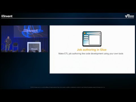 AWS re:Invent 2016: Job Authoring Using AWS Glue